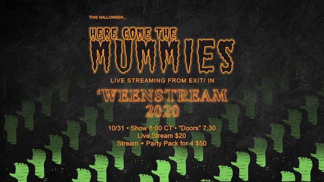 Here Come the Mummies 'WeenStream