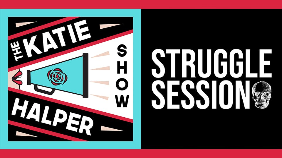 The Katie Halper Show X Struggle Session III
