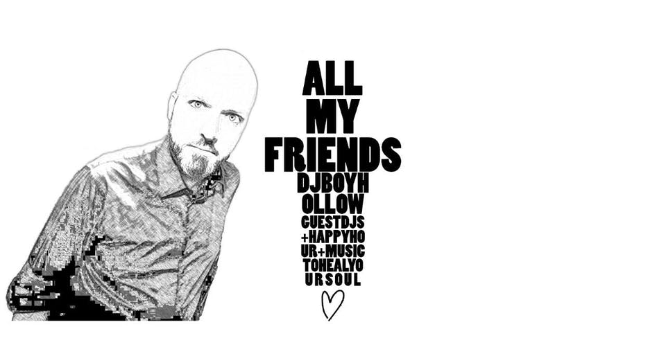 All My Friends | feat. Boyhollow and guests