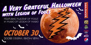 SHOW ADDED: A Very Grateful Halloween With Legions Of Fools