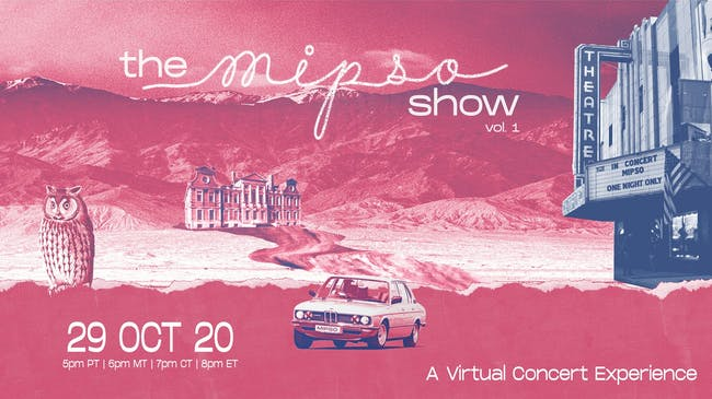 "THE MIPSO SHOW vol. 1 ""A Virtual Concert Experience"" (live stream)"