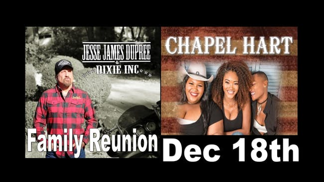 Jesse James Dupree & Dixie Inc. Family Reunion w/ special guest Chapel Hart