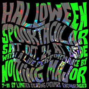 Halloween Spooktacular feat Nothing Major plus guest DJ's