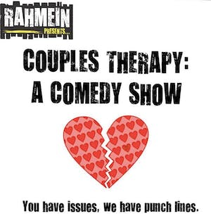 (Indoors + Distanced!) Rahmein Presents Couples Therapy: A Comedy Show