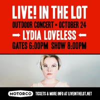 LIVE! IN THE LOT presents an evening with LYDIA LOVELESS
