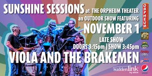 Sunshine Sessions At The Orpheum Theater Featuring Viola And The Brakemen