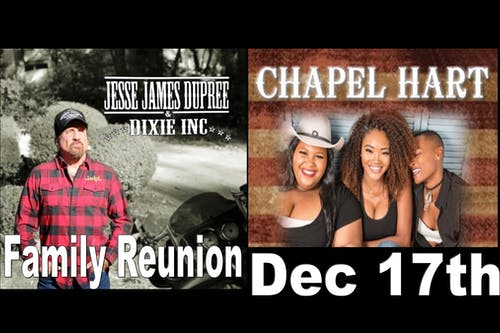 * Jesse James Dupree & Dixie Inc. Family Reunion with Chapel Hart