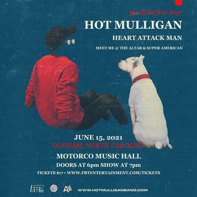 HOT MULLIGAN / Heart Attack Man / Meet Me @ The Altar / Super American