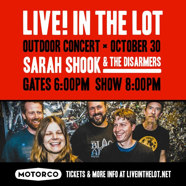 LIVE! IN THE LOT presents an evening with SARAH SHOOK & THE DISARMERS