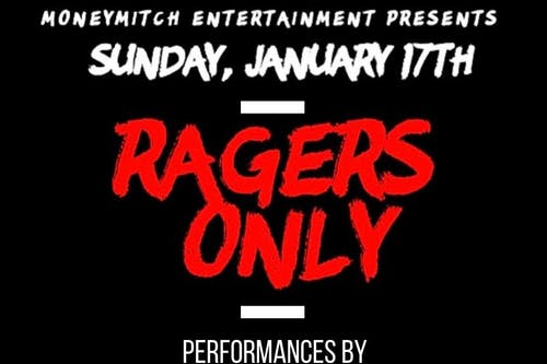 Moneymitch Entertainment Presents: Ragers Only