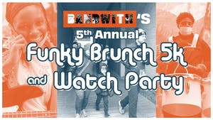 BandWith's 5th Annual Funky Brunch 5k & Watch Party