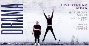 Drama - Saturday Night Livestream