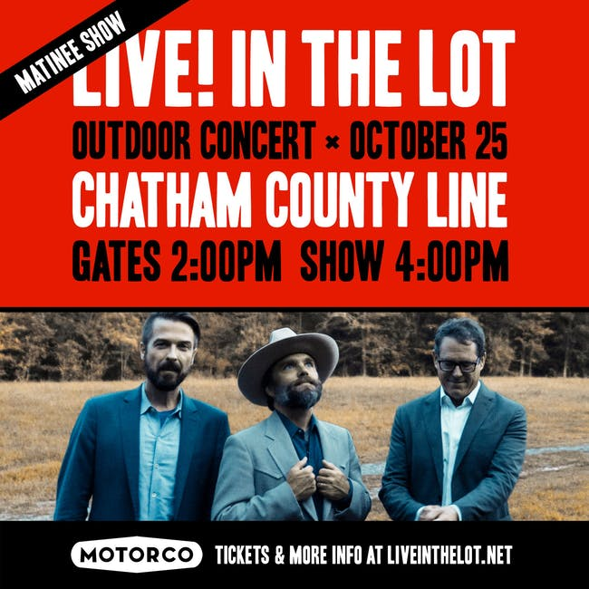 LIVE! IN THE LOT presents CHATHAM COUNTY LINE