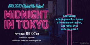 NAU Student Film Festival: Midnight in Tokyo