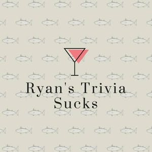 Ryan's Trivia Sucks : Tuesday Trivia & Tacos