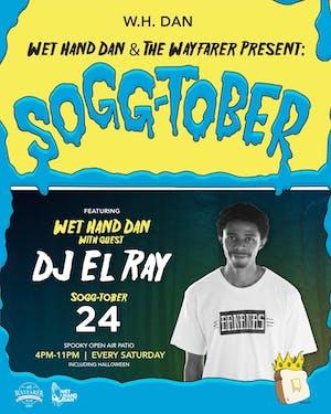 Wet Hand Dan w/ DJ El Ray