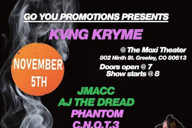 Kyng Kryme w/ JMACC, AJ The Dread, Phantom, C.N.O.T.3, and More!