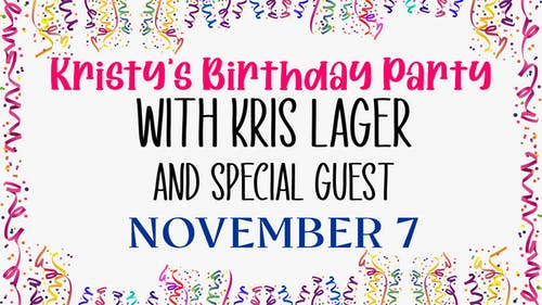 Kristy's Birthday Party with Kris Lager + Special Guest Band