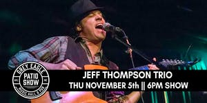PATIO SHOW: Jeff Thompson Trio