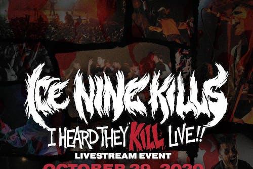 """Ice Nine Kills """"I Heard They KILL Live"""" Streaming Event"""