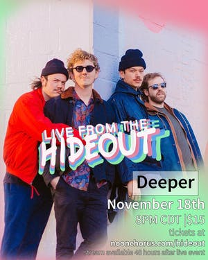 Deeper Live from the Hideout