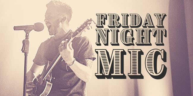 Friday Night Mic