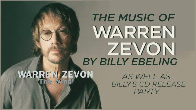 Music of Warren Zevon Tribute by Billy Ebeling & Billy's CD Release