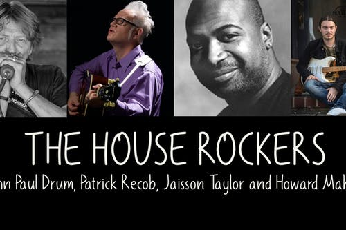 The House Rockers (John Drum, Patrick Recob, Jaisson Taylor, Howard Mahan)