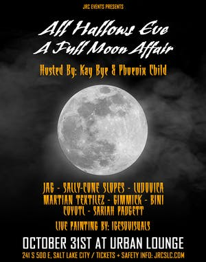 All Hallows Eve - A Full Moon Affair : Hosted By Kay Bye & Phoenix Child