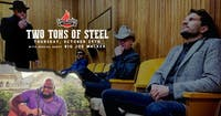 Two Tons of Steel with Big Joe Walker [Limited Seating]