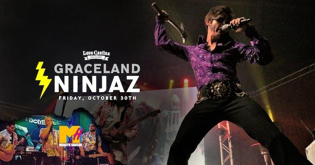 Graceland Ninjaz [Limited Seating]
