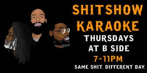 Shitshow Karaoke w/ Wallace - Every Thursday at B Side