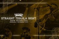 New Years Eve Party featuring Straight Tequila Night!