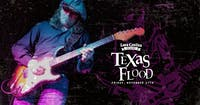 Texas Flood with Special Guest [4-Ticket Minimum for a Table]