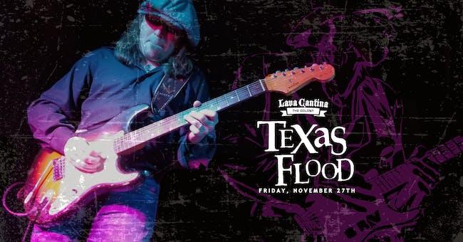 Texas Flood [4-Ticket Minimum for a Table]