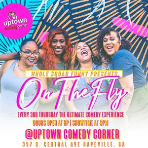 On The Fly, The Whole Squad is Funny: The Ultimate Comedy Experience