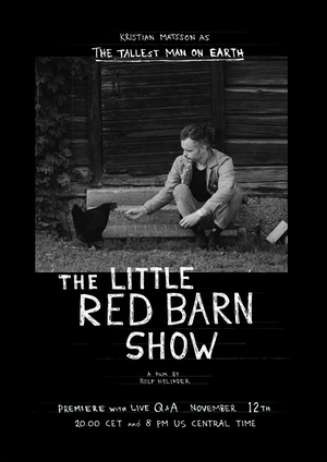 The Tallest Man on Earth presents: The Little Red Barn Show