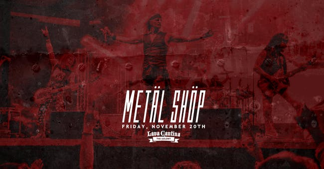 Metal Shop [4-Ticket Minimum for a Table]