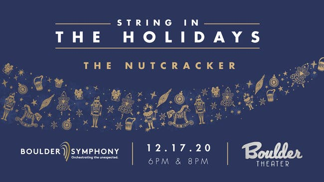 BOULDER SYMPHONY: STRING IN THE HOLIDAYS - THE NUTCRACKER - EARLY