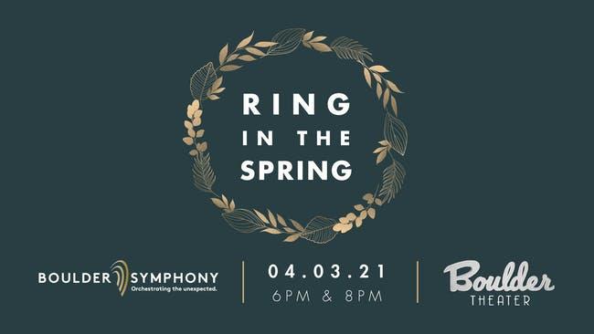 BOULDER SYMPHONY: RING IN THE SPRING - EARLY