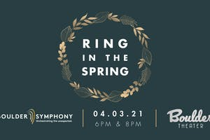 BOULDER SYMPHONY: RING IN THE SPRING - LATE