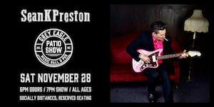 PATIO SHOW: Sean K. Preston