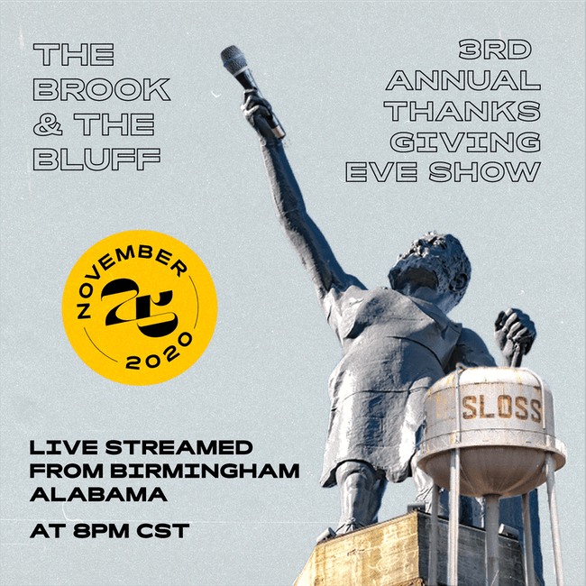 THE BROOK & THE BLUFF: THANKSGIVING EVE LIVESTREAM FROM BIRMINGHAM, AL