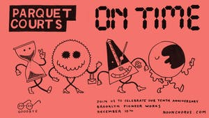 """Parquet Courts """"On Time"""" 10th Anniversary Live Stream"""
