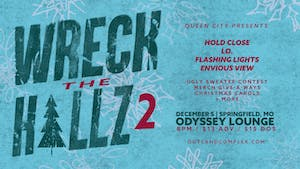 WRECK THE HALLZ 2 feat. HOLD CLOSE + friends @ Odyssey Lounge