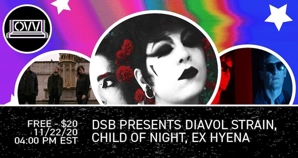 DSB Presents Diavol Strain, Child of Night, Ex Hyena