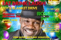 Eat Drink Laugh, Headlined by Rodney Perry & a Christmas Toy Drive