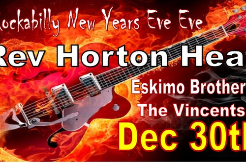 Reverend Horton Heat With The Eskimo Brothers and The Vincents