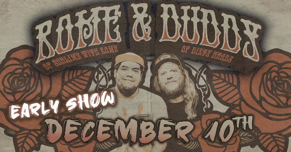Rome & Duddy - Friends & Family Acoustic Tour (EARLY SHOW)