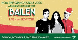 How The Grinch Stole 2020 - A Holiday Concert with Bailen